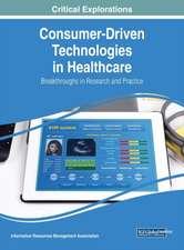 Consumer-Driven Technologies in Healthcare