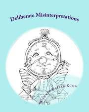 Deliberate Misinterpretations