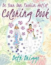 Be Your Own Fashion Artist Coloring Book