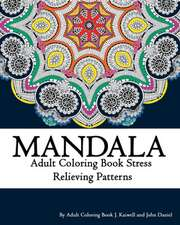Mandala Adult Coloring Book Stress Relieving Patterns Relaxation