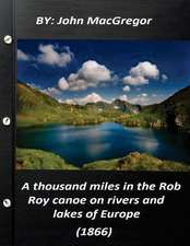 A Thousand Miles in the Rob Roy Canoe on Rivers and Lakes of Europe (1866)