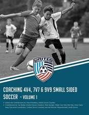Coaching 4v4, 7v7 & 9v9 Small Sided Soccer - Volume 1