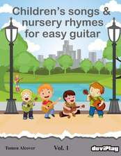 Children's Songs & Nursery Rhymes for Easy Guitar. Vol 1.