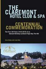 The Claremont Hotel Club & Spa Centennial Commemoration