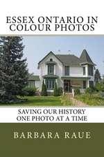 Essex Ontario in Colour Photos