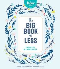 Flow: The Big Book of Less