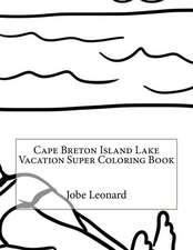 Cape Breton Island Lake Vacation Super Coloring Book