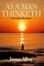 As a Man Thinketh - Complete Original Text