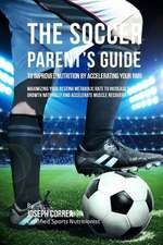 The Soccer Parent's Guide to Improved Nutrition by Accelerating Your Rmr