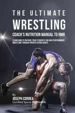 The Ultimate Wrestling Coach's Nutrition Manual to Rmr