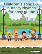 Children's Songs & Nursery Rhymes for Easy Guitar. Vol 3.