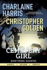 Charlaine Harris Cemetery Girl Book Three: Haunted Tpb