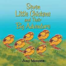 Seven Little Chickens and Their Big Adventure