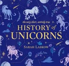 The Very Short, Entirely True History of Unicorns