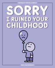 Sorry I Ruined Your Childhood: Berkeley Mews Comics