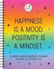 Positively Present 16-Month 2021–2022 Monthly/Weekly Planner Calendar
