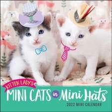 Kitten Lady's Mini Cats in Mini Hats 2022 Mini Wall Calendar