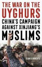 War on the Uyghurs