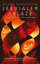 Jerusalem Ablaze: Stories of Love and Other Obsessions.