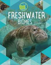 Earth's Natural Biomes: Freshwater