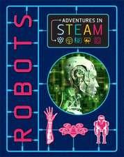 Adventures in STEAM: Robots