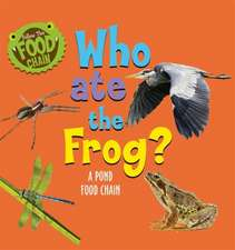 Follow the Food Chain: Who Ate the Frog?