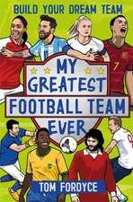 My Greatest Football Team Ever