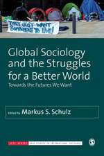 Global Sociology and the Struggles for a Better World: Towards the Futures We Want