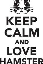 Keep Calm Love Hamster Workbook of Affirmations Keep Calm Love Hamster Workbook of Affirmations