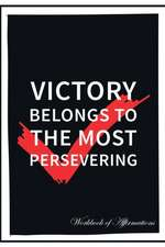 Victory Belongs To The Most Persevering Workbook of Affirmations Victory Belongs To The Most Persevering Workbook of Affirmations