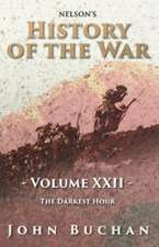 Nelson's History of the War - Volume XXII - The Darkest Hour