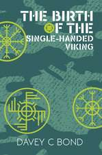 The Birth of the Single-Handed Viking