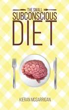 The Small Subconscious Diet