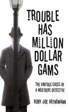 Trouble Has Million Dollar Gams