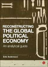 Reconstructing the Global Political Economy: An Analytical Guide