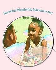Beautiful, Wonderful, Marvelous Me!