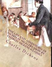 The Life and Adventures of Nicholas Nickleby (1839) by Charles Dickens (Classics