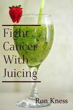 Fight Cancer with Juicing