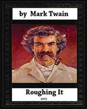 Roughing It (1872) By, Mark Twain (World Classics)