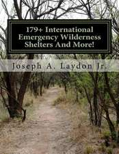 179+ International Emergency Wilderness Shelters and More!