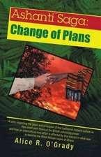 Ashanti Saga: Change of Plans