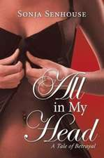 All in My Head: A Tale of Betrayal