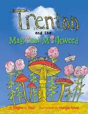 Trenton and the Magical Milkweed