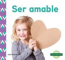 Ser Amable (Kindness)