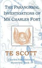 The Paranormal Investigations of MR Charles Fort