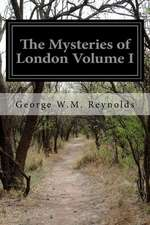The Mysteries of London Volume I