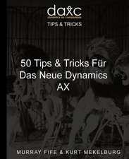 50 Tips & Tricks Fur Das Neue Dynamics Ax