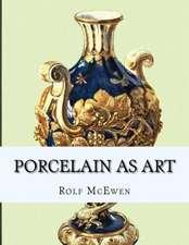 Porcelain as Art