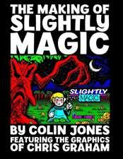 The Making of Slightly Magic