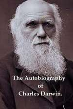 The Autobiography of Charles Darwin.